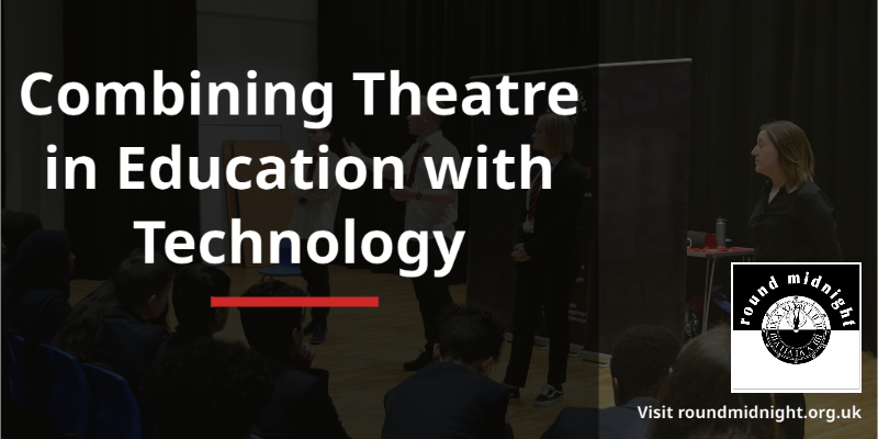 How Rpund Midnight Ltd Combines Theatre in Education with Technology