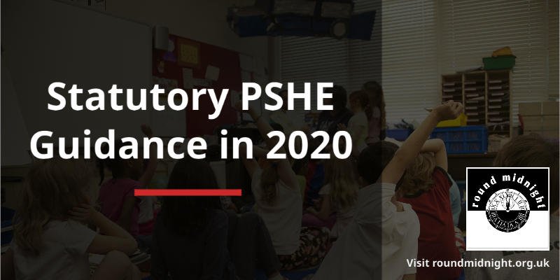 Statutory PSHE Guidance: Government