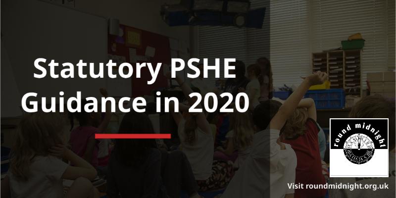 Statutory PSHE Guidance: Government